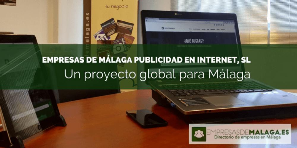 Empresas de Málaga Publicidad en Internet, SL: Un proyecto global para Málaga